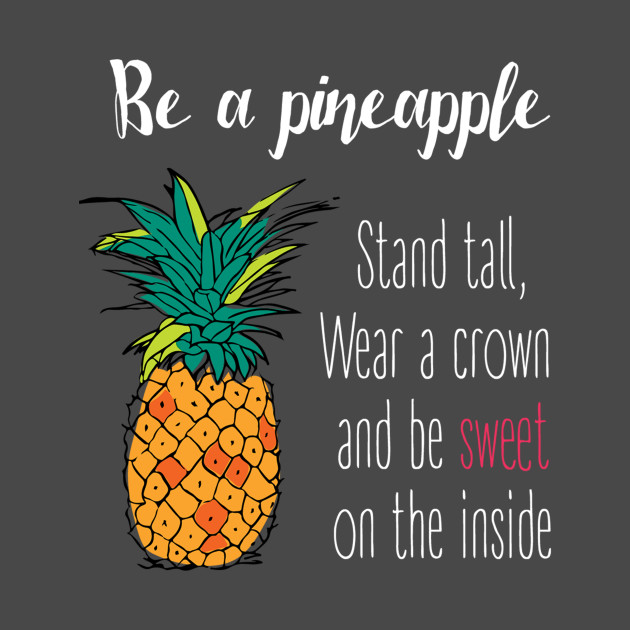 Be An Pineapple