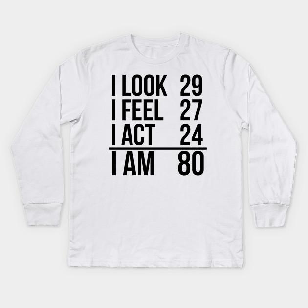 I Am 80 Kids Long Sleeve T Shirt