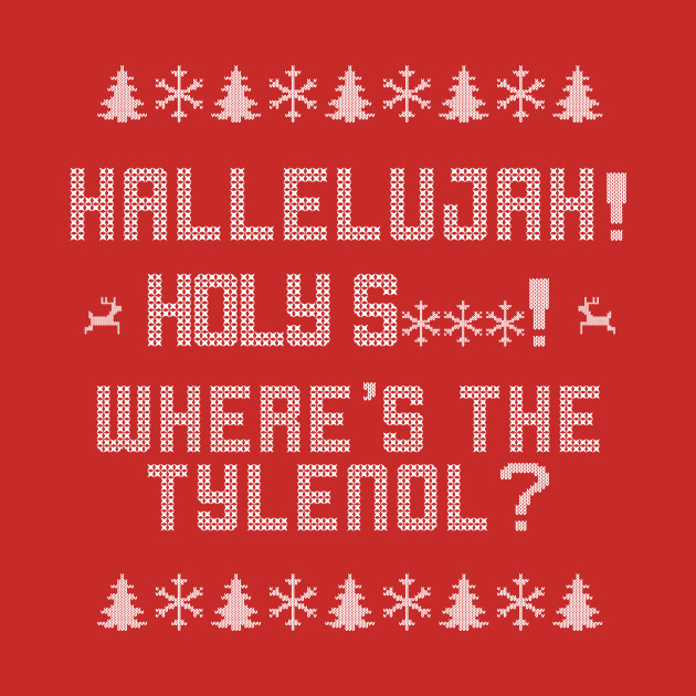 Christmas Vacation - Where's the Tylenol?