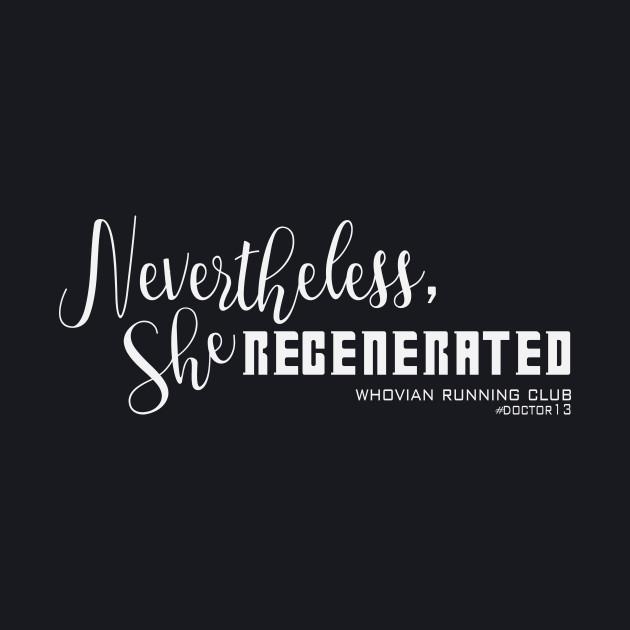 Nevertheless, She REGENERATED