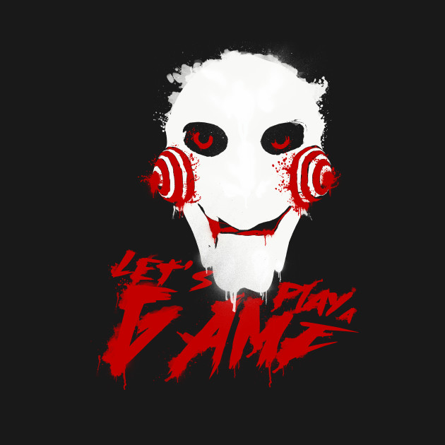 let s play a game saw doll t shirt teepublic