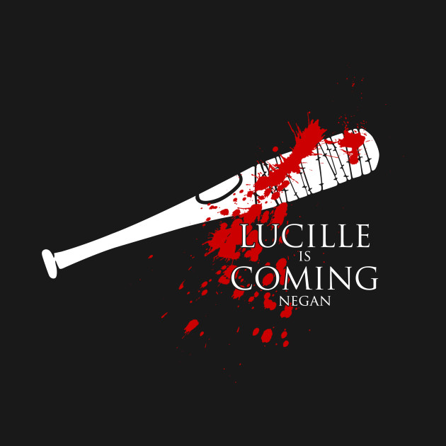 Lucille Is Coming T-Shirt