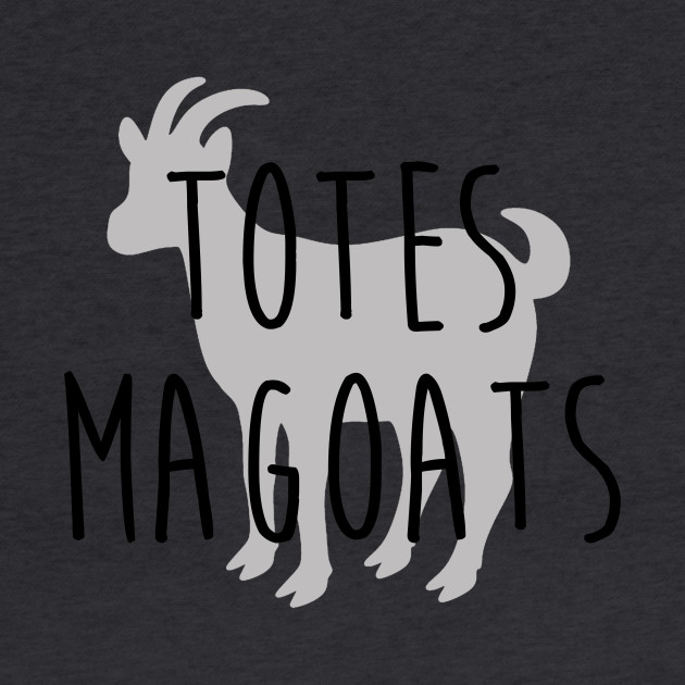 I Love you Man - Totes Magoats