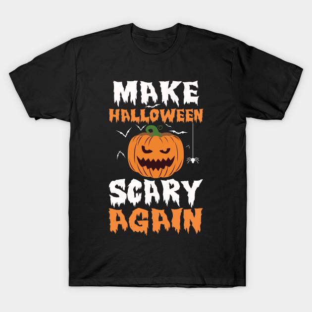 Make Halloween Scary Again Parody Funny T-Shirt