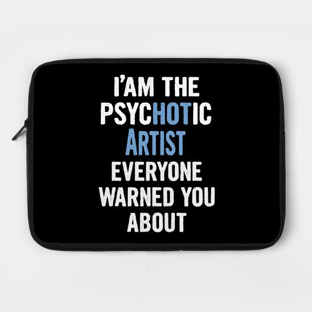 Tshirt Gift For Artists - Psychotic