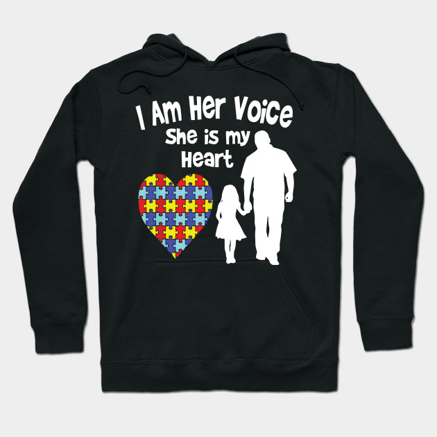 I Am Her Voice She Is My Heart Autism Awareness Dad Hoodie