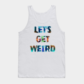 4fac2ad77b227a Let s Get Weird Psychedelic Acid Color Mushroom Lover Art Tank Top