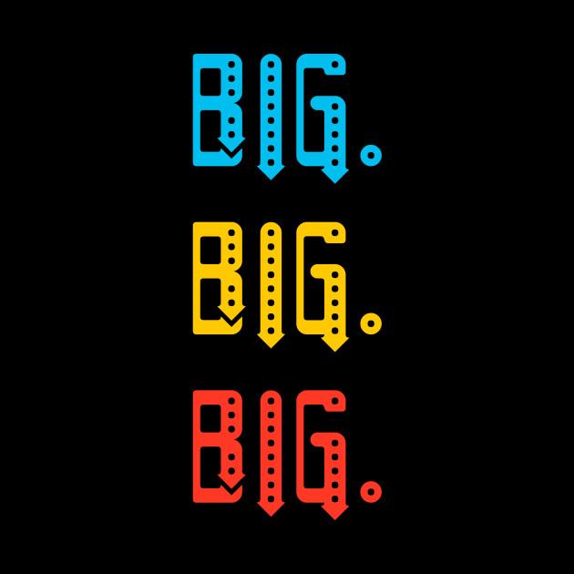big big big
