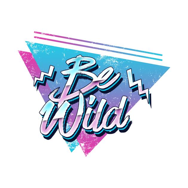 Be wild 80s synthwave retro