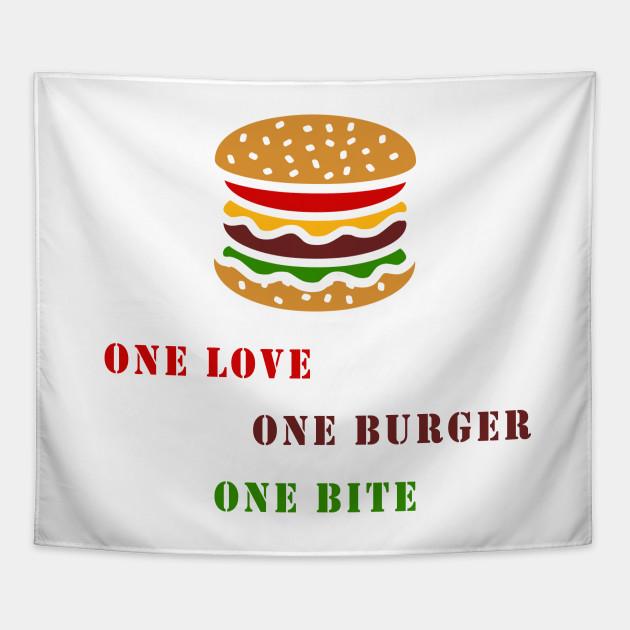 One love one burger one bite