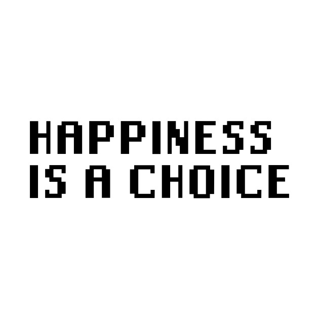 Happiness Is A Choice Quotes Tank Top Teepublic
