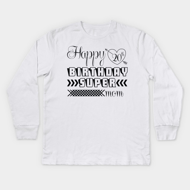 Birthday T Shirt Happy Supper Mom Kids Long Sleeve