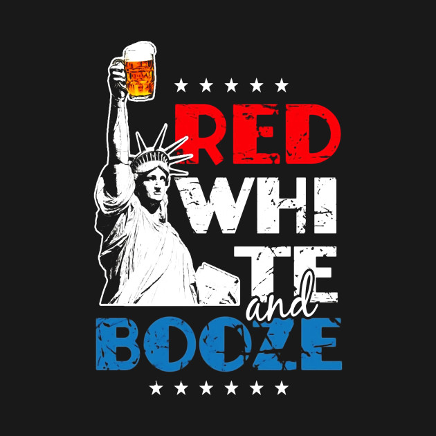 99b5a36c Red White and Booze 4th of July T-Shirt - Thanksgiving - T-Shirt ...