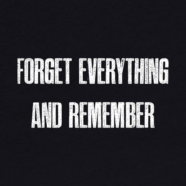 Forget Everything and Remember