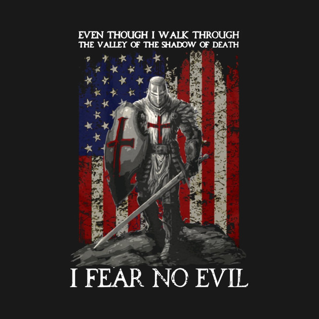 The Crusader T Shirt - I Fear No Evil - Knight Templar