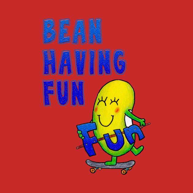 Just Bean Happy - Bean Having Fun