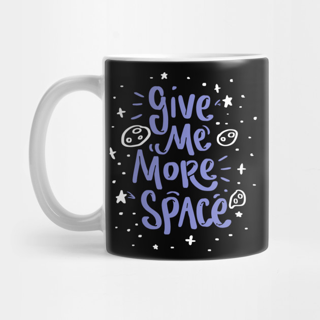 Give me space Funny Cute Unique Best Graphic Image Humor Retro Pun Quotes  Sayings Memes Slogan Statemtent Gift Idea Mug Sticker by melia513