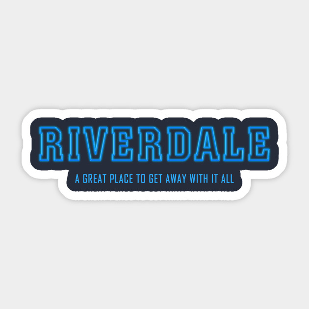 Riverdale A Great Place To Get Away With It All