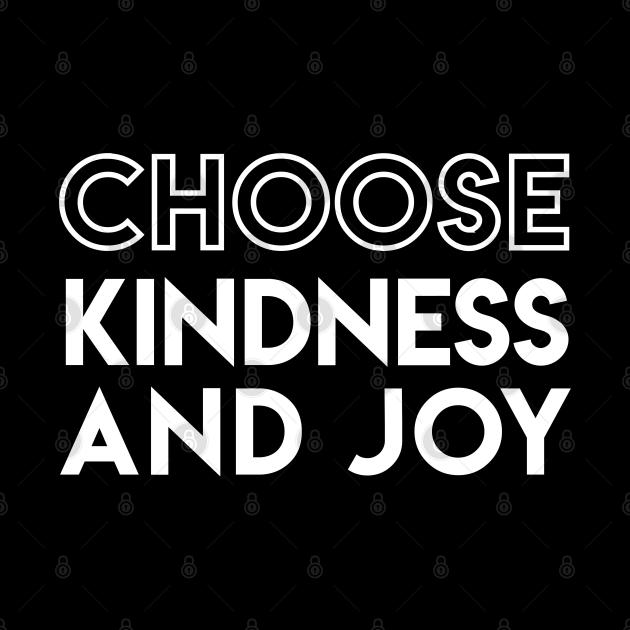 Choose Kindness and Joy Inspirational