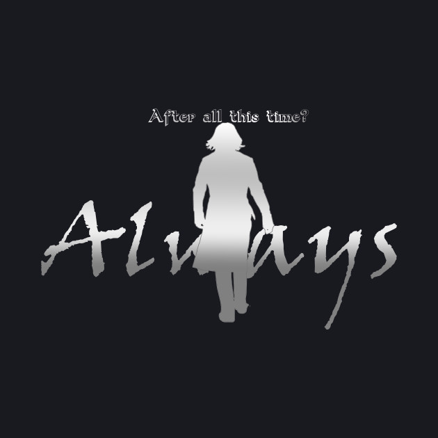 Snape Silhouette Always - Dark Colored Shirts