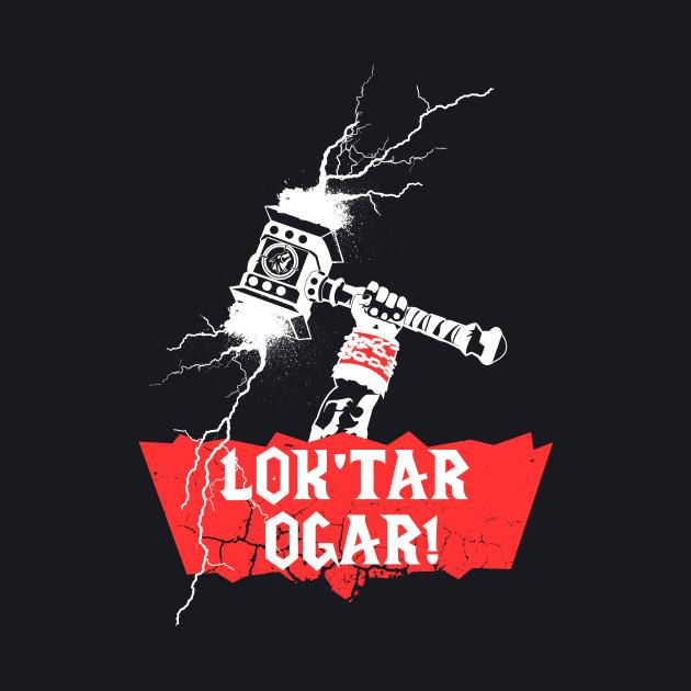 Lok'tar Ogar - Victory or Death!
