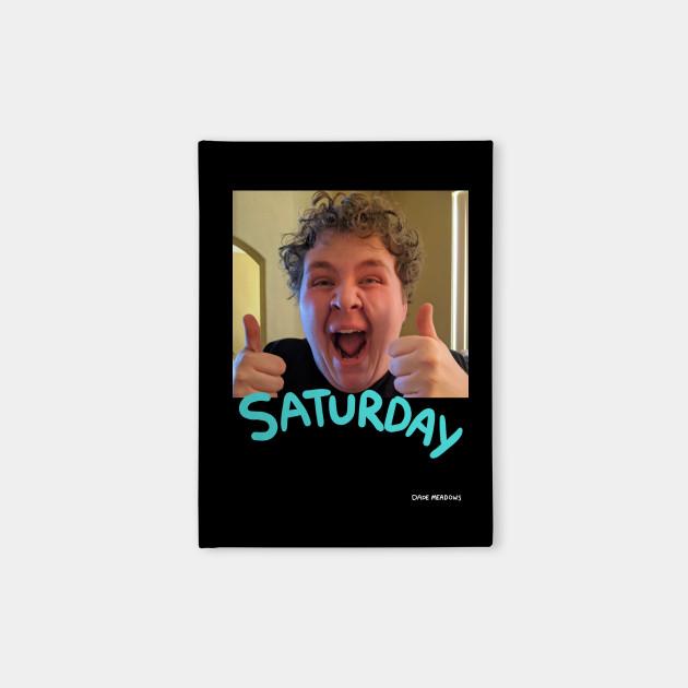 Saturday!!