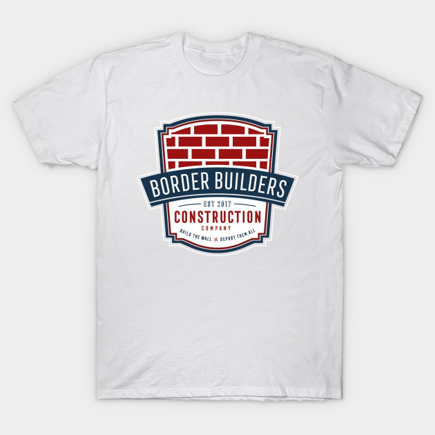 Border Builders Construction T-Shirt
