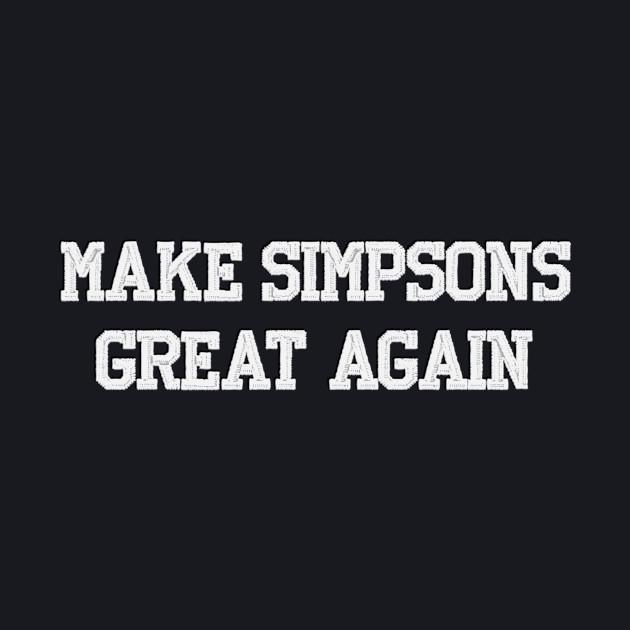MAKE SIMPSONS GREAT AGAIN
