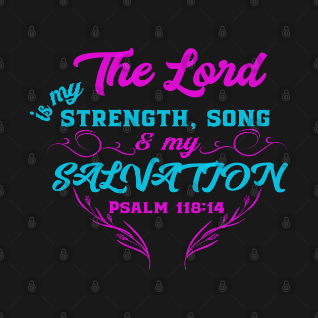 The Lord Is My Strength, Song And Salvation Christian Faith Bible Verse