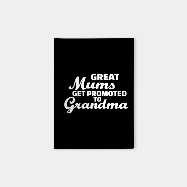 Great mums get promoted to grandma