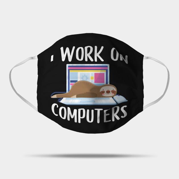 I Work On Computers Computer Humor