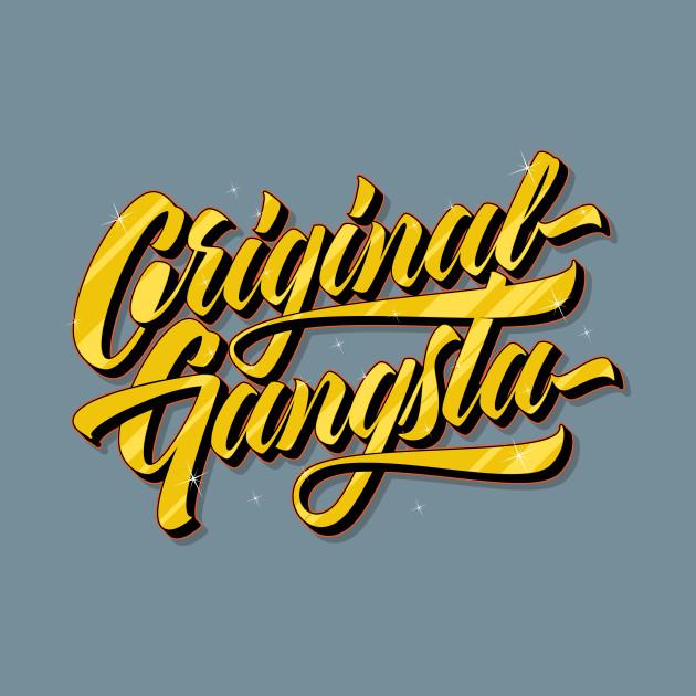 Original Gangsta Full - Gangsta - T-Shirt   TeePublic