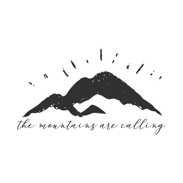 The Mountains are Calling Script