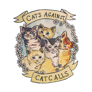 Cats against cat calls t-shirts