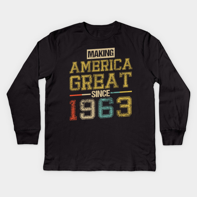 Born In 1963 55th Birthday Years America Great Flag Kids Long Sleeve T Shirt