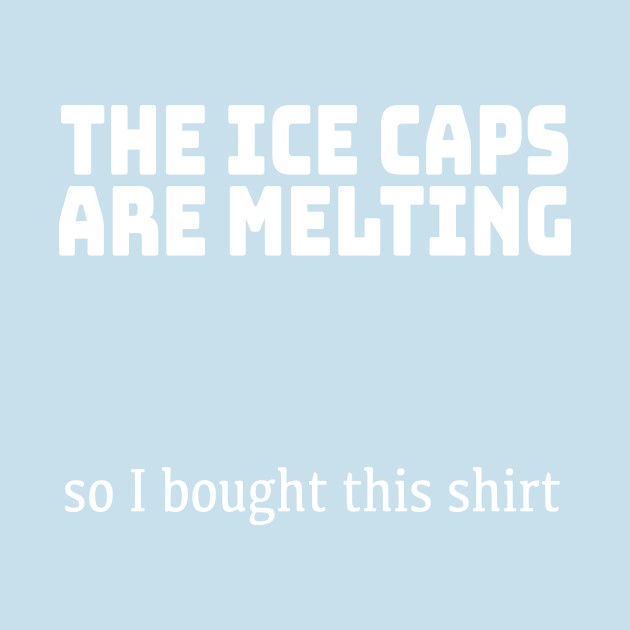 The ice caps are melting