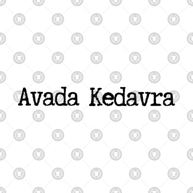 Avada Kedavra from Harry Potter