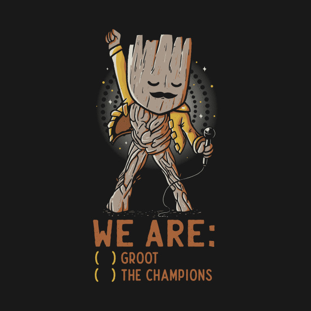 4f3be08be656 We are: ( ) Groot ( ) The Champions - Groot - T-Shirt | TeePublic