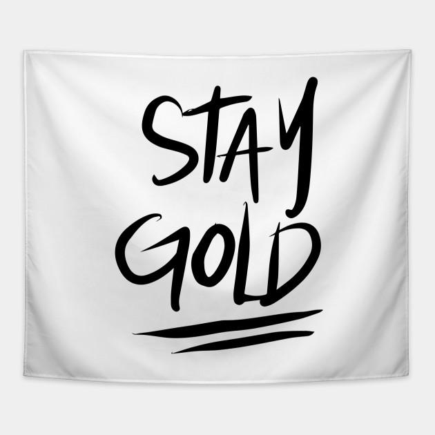 Stay Gold - Black
