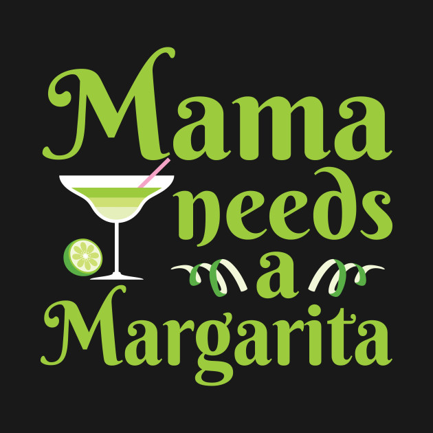 Mom Margarita Tequila Funny Mothers Day Apparel Gift