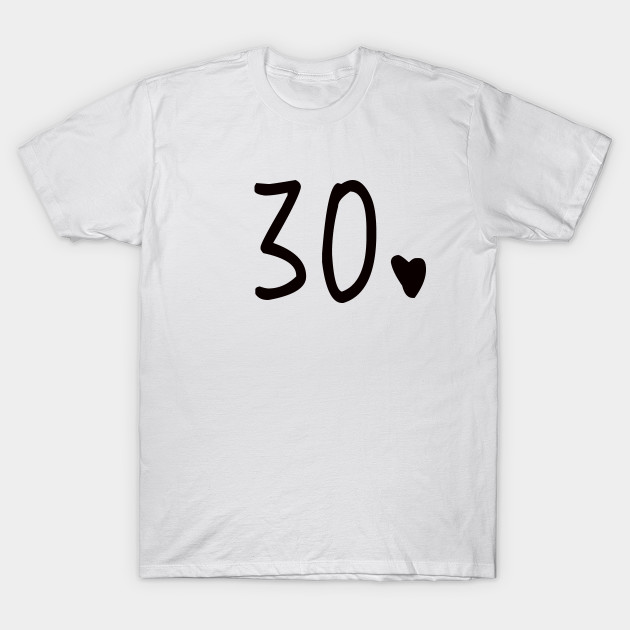 30th Birthday Funny Present For Woman T Shirt