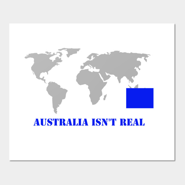 World Map With Australia.Australia Isn T Real World Map