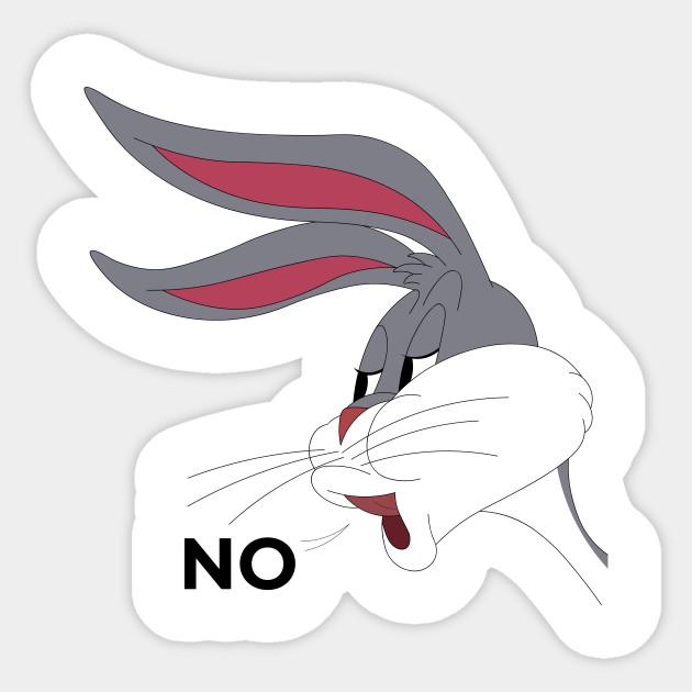 Bugs Bunny Meme NO - Bugs Bunny - Sticker | TeePublic