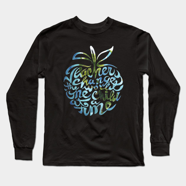 Teacher Change The World One Child At A Time Hippie Apple Earth Long Sleeve T-Shirt