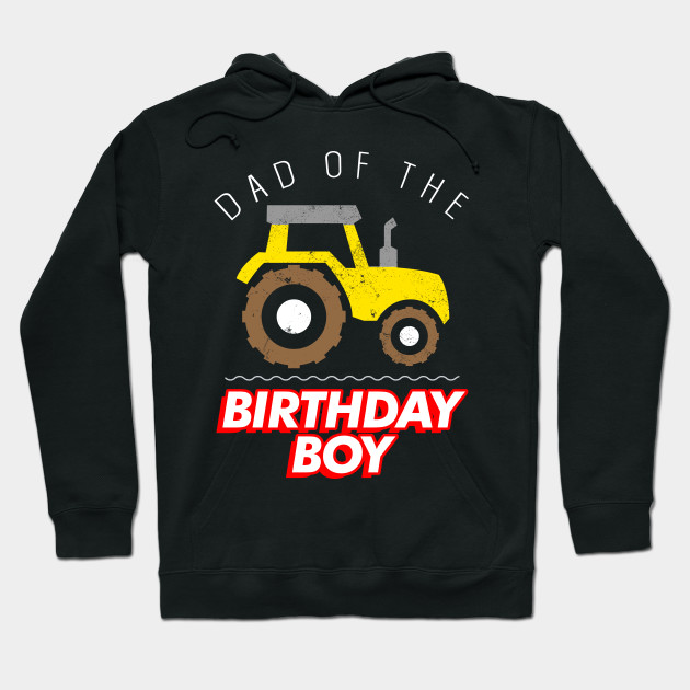 Dad of the Birthday Boy Tractor Construction Apparel Hoodie