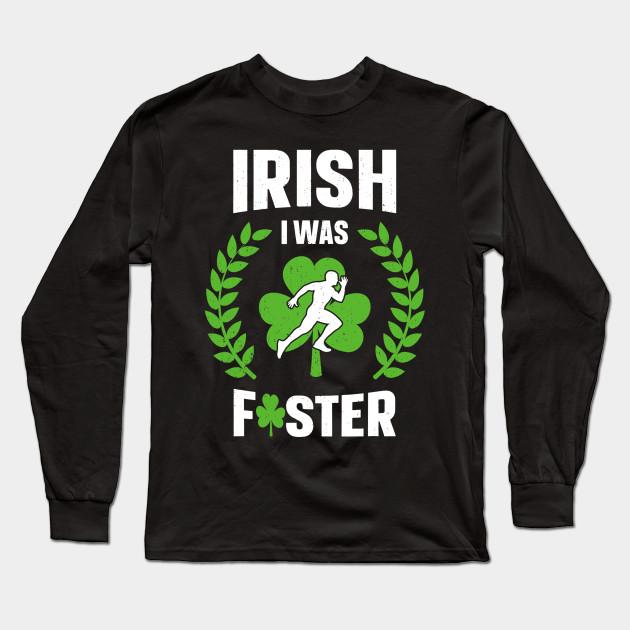 f479aa8b Irish I Was Faster Funny Running St Patricks Day T-Shirt Long Sleeve T-Shirt
