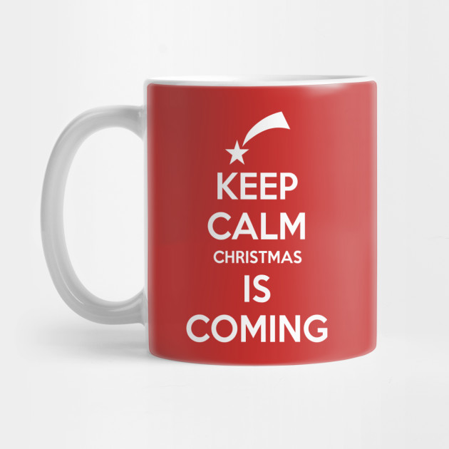 Keep Calm Christmas Is Coming.Keep Calm Christmas Is Coming By Acupoftee