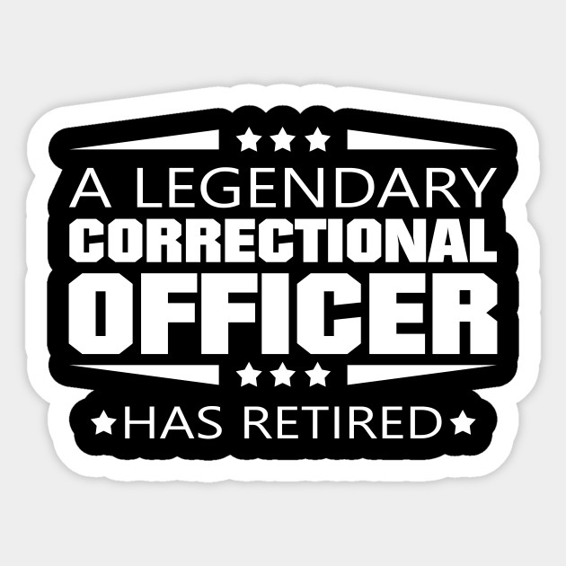 Correctional Officer HAS RETIRED