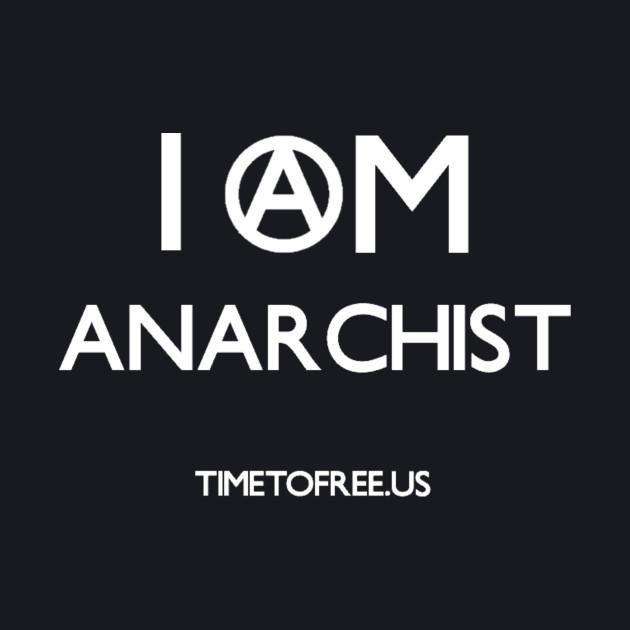 I Am Anarchist | White Version