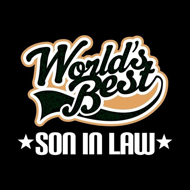 Funny Mens Worlds Best Son In Law Birthday Gift Tee
